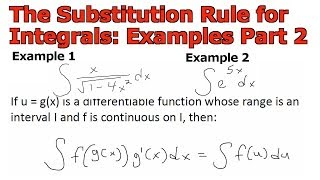 The Substitution Rule for Integrals: Examples Part 2