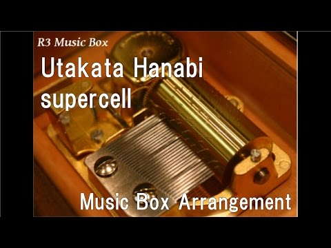 Utakata Hanabi/supercell [Music Box] (Anime