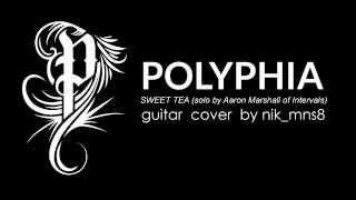 Polyphia - Sweet Tea (Solo by Aaron Marshall cover)