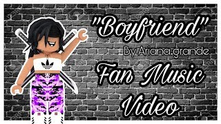 """BOYFRIEND"" - ARIANA GRANDE 