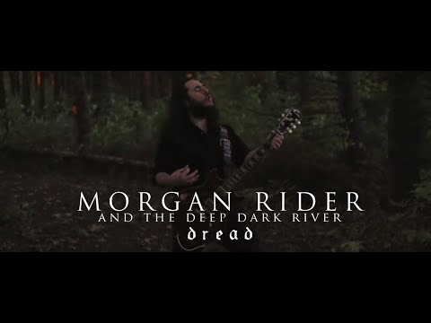 Morgan Rider and the Deep Dark River - Dread