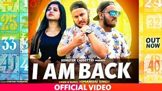 I Am Back | Himanshu Singh | Latest Haryanvi Songs Haryanavi 2019 | Sonotek