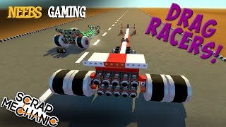 Scrap Mechanic - Drag Racers!