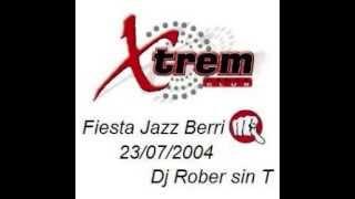 Xtrem Dance Club - Dj Rober sin T @ Fiesta Jazz Berri - 23/07/2004