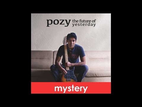 Pozy - Mystery | Ft. Shefali Alvares