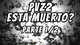 PvZ2 Esta MUERTO?| LA DECADENCIA DE PLANTS VS ZOMBIES 2 PARTE 1/2