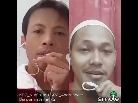 Dia Permata Hatiku - Koes Plus - KPC_Andreecaur - KPC_Nursalim - Smule