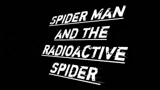 Spider Man and the radioactive spider trailer 1