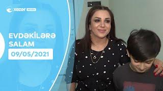 Evdəkilərə Salam - Zenfira İbrahimova  09.05.2021