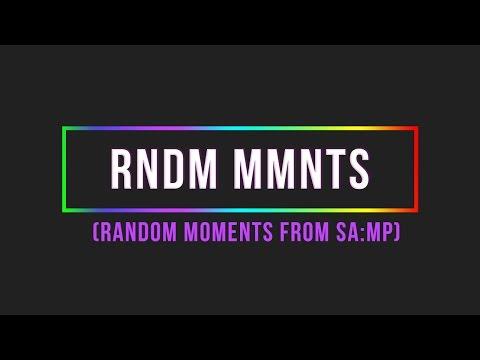 GTA:SA - RNDM MMNTS