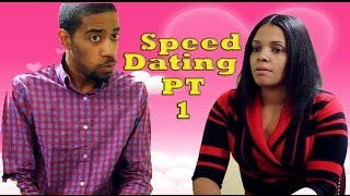 Speed Dating Pt. 1 Ft. - @SweetAddictions