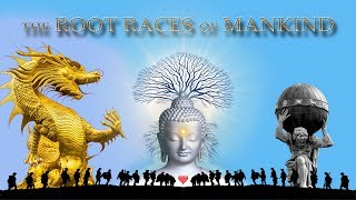 THE ROOT RACES OF MANKIND - (Without Music)