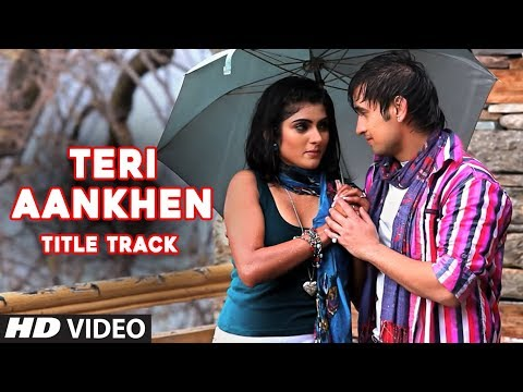 Teri aankhen (Full video song) - Kunal ganjawala