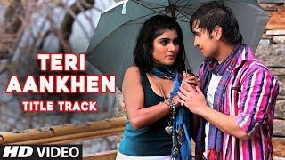 Teri aankhen (Full video song) - Kunal ganjawala