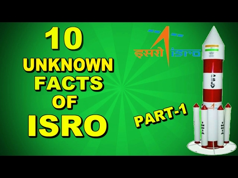 Top 10 UNKNOWN FACTS OF ISRO  #1  |  PART-1  I  2017  I MUST WATCH I India