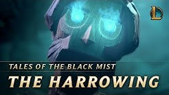 The Harrowing: Tales of the Black Mist | Cinematic - League of Legends