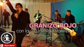 GRANIZO ROJO ENGANCHADOS EN VIVO (con la voz de Raul Ramirez)