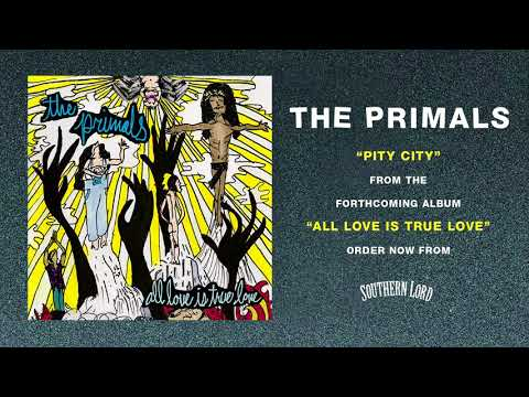 The Primals - Pity City