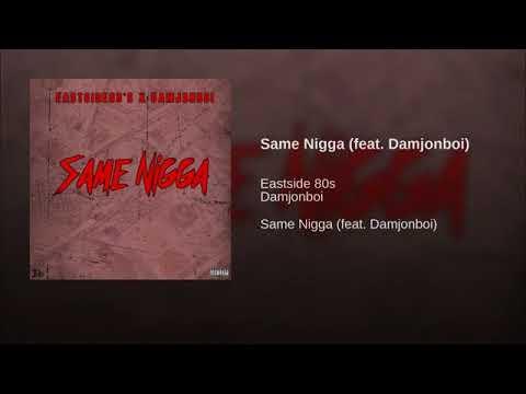 """Eastside 80z Ft. Dam Jon Boi """"Same Nigga"""" Official Audio"""
