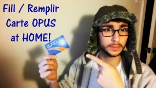 Comment remplir Carte OPUS chez vous!/ Fill OPUS card at Home!