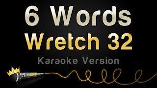 Download lagu Wretch 32 - 6 Words (Karaoke Version)