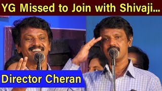 YG Mahendra Missed to Join with Shivaji… Director Cheran
