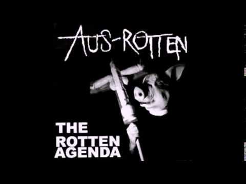 Aus Rotten - The Rotten Agenda (Full Album)