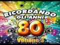 Ricordando Gli Anni 80 - Il Meglio Della Musica Italiana Negli Anni 80 -miglior Musica Italiana 2018