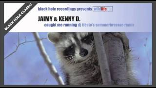 Jaimy & Kenny D - Caught Me Running (Dj Tiësto