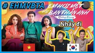 [Hương Giang X Trang Pháp X Masew - Em Hơi Mệt Với Bạn Thân Anh (#EHMVBTA) Người Hàn VPOP-Phản ứng