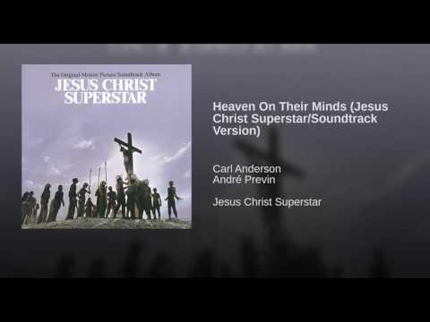 Heaven On Their Minds (Jesus Christ Superstar/Soundtrack Version)