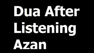 Video Dua Afrer listening to Azan. Azan ko sunnay k baad ki dua. download MP3, 3GP, MP4, WEBM, AVI, FLV Agustus 2018