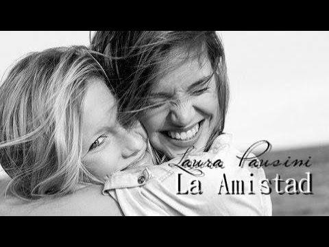 La Amistad - Laura Pausini