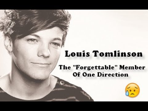 Louis Tomlinson - The Forgettable Member Of One Direction