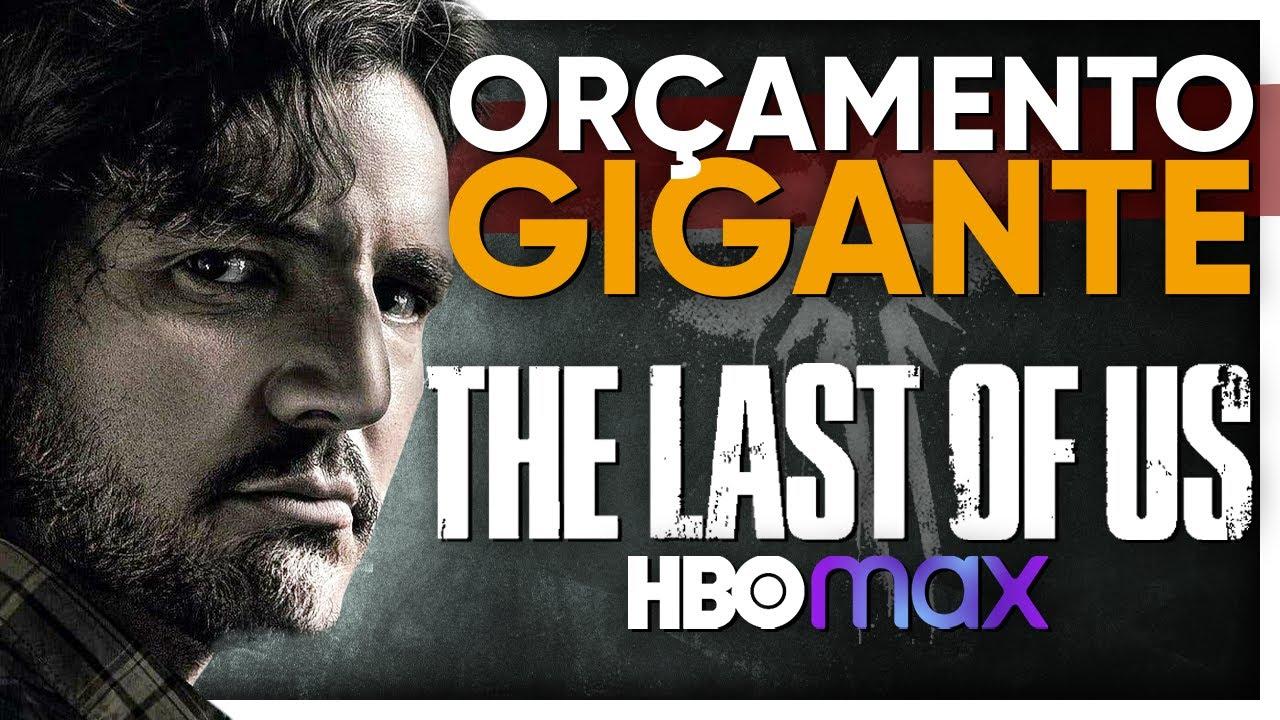 SÉRIE de THE LAST OF US na HBO MAX Tem ORÇAMENTO MILIONÁRIO