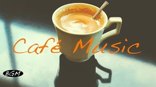 Cafe Music - Relaxing Bossa Nova & Jazz Music - Background Music For Study,Work