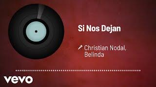 Christian Nodal, Belinda - Si Nos Dejan (Audio)