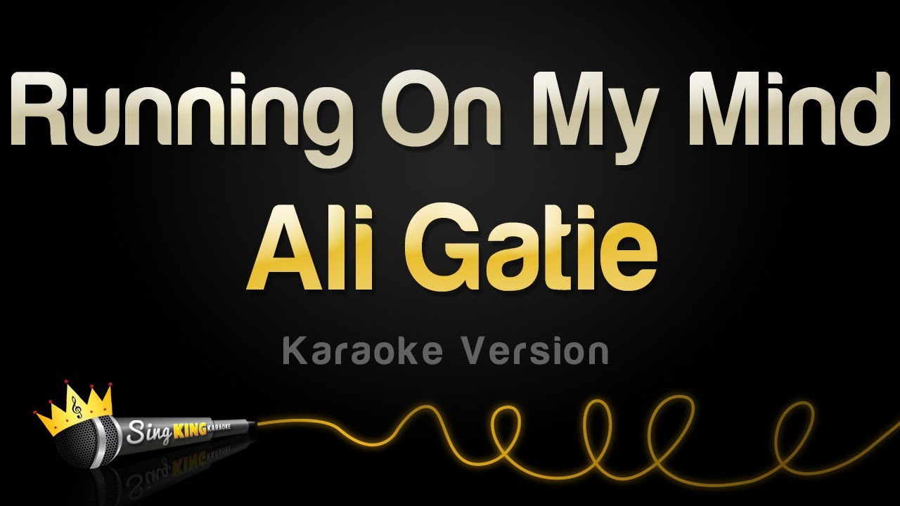 Ali Gatie - Running On My Mind (Karaoke Version)