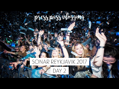 Sonar Reykjavik 2017 - Day 2 - press pass vlogging | Sonia Nicolson