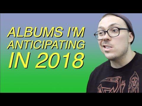 Albums I'm Anticipating In 2018