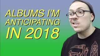 Albums I'm Anticipating In 2018