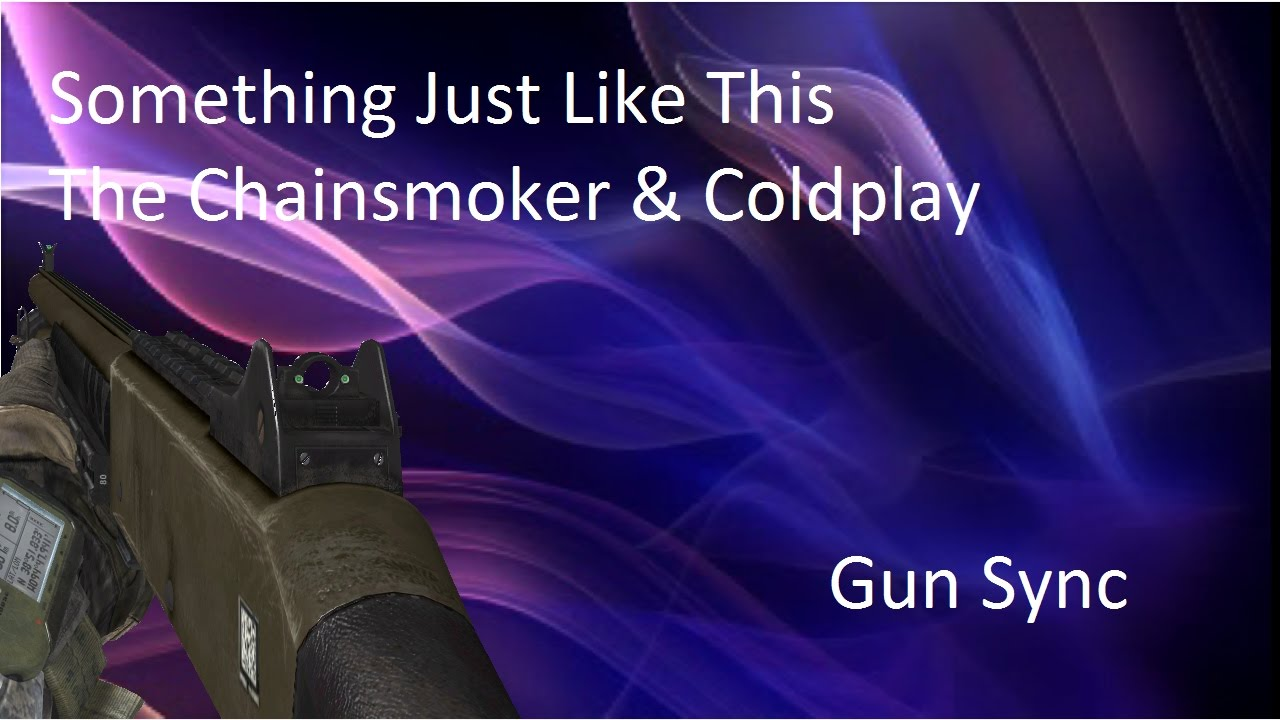 #Modern Warfare 2 Gun Sync - Something Just Like This