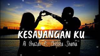 Al Ghazali Ft Chelsea Shania - KESAYANGAN KU Musik