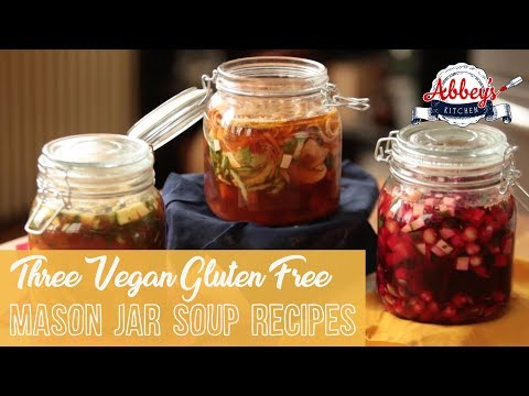 Three VEGAN and Gluten Free Mason Jar Soup Recipes | Healthy Lunches