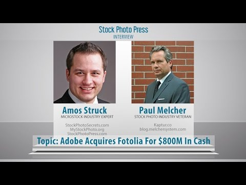Amos Struck interviews Paul Melcher about Adobe's Acquisition of Fotolia for $800 Million in Cash