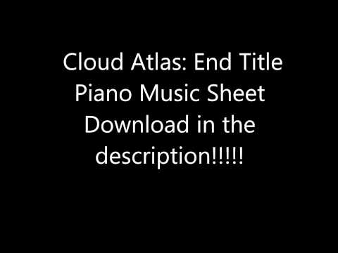 Cloud Atlas End Title Piano Sheet Music (Download in the description!)