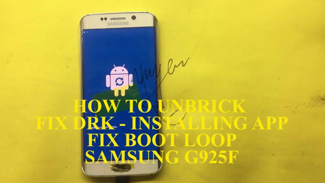 HOW TO FIX DRK ANDROID 6 0 1 DRK ERROR S6 EDGE G925T - FIX LỖI DRK SAMSUNG  S6 EDGE