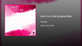 Don´t Lie 2 Me (Original Mix)