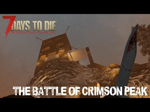 7 Days To Die (Alpha 15) - The Battle Of Crimson Peak (Attack of the 140th Day Horde)