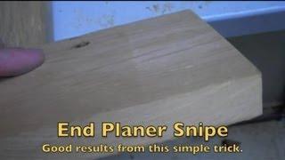 End Planer Snipe
